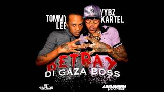 Vybz Kartel Ft. Tommy Lee - Betray The Gaza Boss (Popcaan Diss) August 2012 @Cobra93_DHQ