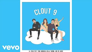 LIL PHAG - CLOUT 9 (Official Audio) ft. Bella Thorne, Tana Mongeau & Dr. Woke