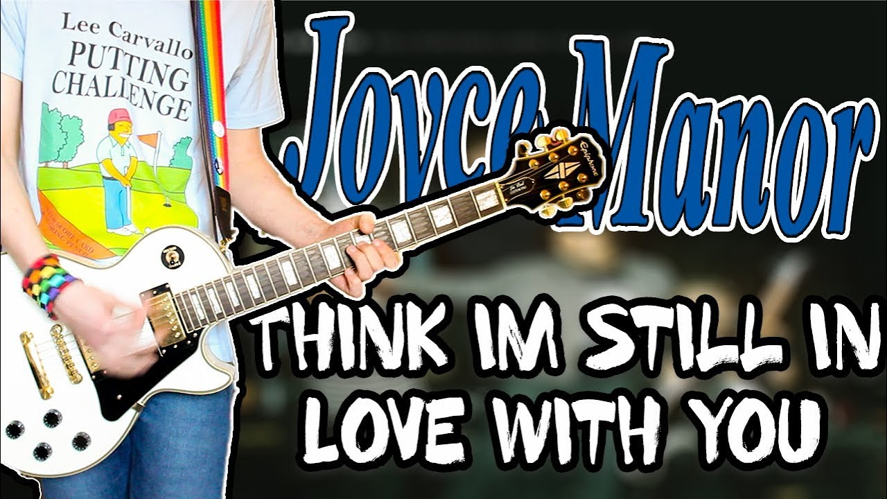 Joyce Manor - Think I'm Still In Love With You Guitar Cover