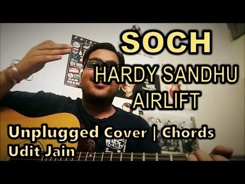 soch-na-sake hardy-sandhu cover-by-udit-jain airlift lyrics chords mp3 download