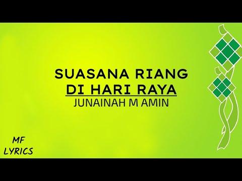 Junaidah M Amin - Suasana Riang Di Hari Raya (Lirik)