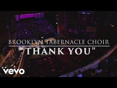 The Brooklyn Tabernacle Choir - Thank You (Live Performance Video)