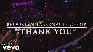 Brooklyn Tabernacle Choir — Thank You (Live)