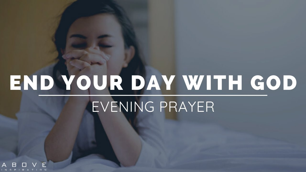 End Your Day With God - Nighttime Prayer & Meditation