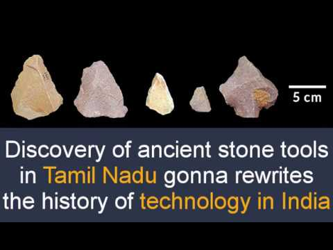 Discovery of ancient stone tools in Tamil Nadu gonna rewrites the history of technology in India