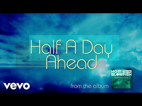 Hootie & The Blowfish - Half A Day Ahead (Audio)
