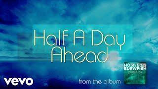 Hootie & The Blowfish - Half A Day Ahead (Audio)