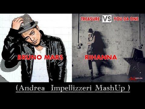 Bruno Mars and Rihanna - Treasure Vs You da one (Andrea Impellizzeri MashUp)