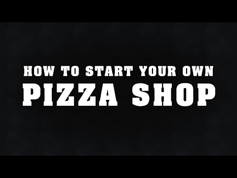 How To Start A Pizza Shop.
