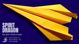 How to make a paper airplane that Flies Fast - Long distance origami paper plane | Spirit Dragon