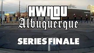 HWNDU ABQ Series Finale Compilation