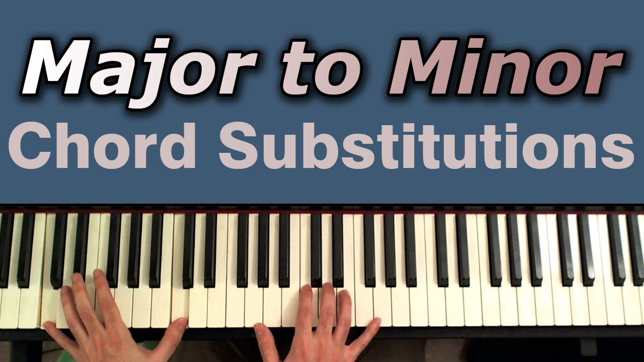 Major to minor chord substitutions youtube hexwebz Image collections