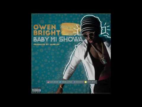 Owen Bright - Baby Mi Showa (Prod. by Samklef )