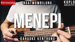 Menepi (KARAOKE KENTRUNG + BASS) - Ngatmombilung (Keroncong | Koplo Akustik | Ukulele)