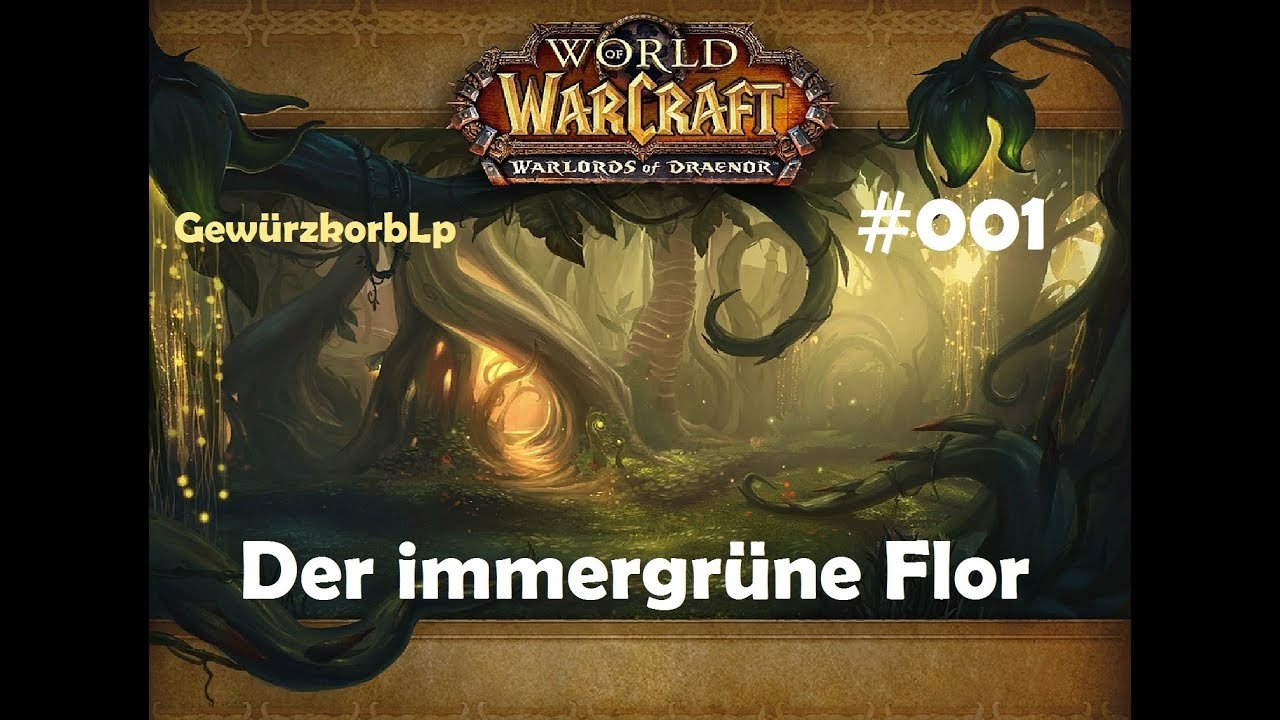 let 39 s play world of warcraft 001 wod instanz der immergr ne flor deutsch hd youtube. Black Bedroom Furniture Sets. Home Design Ideas