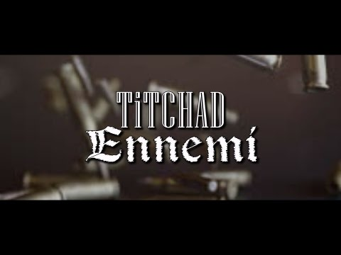 Titchad - Ennemi (AUDIO - KARAOKE)