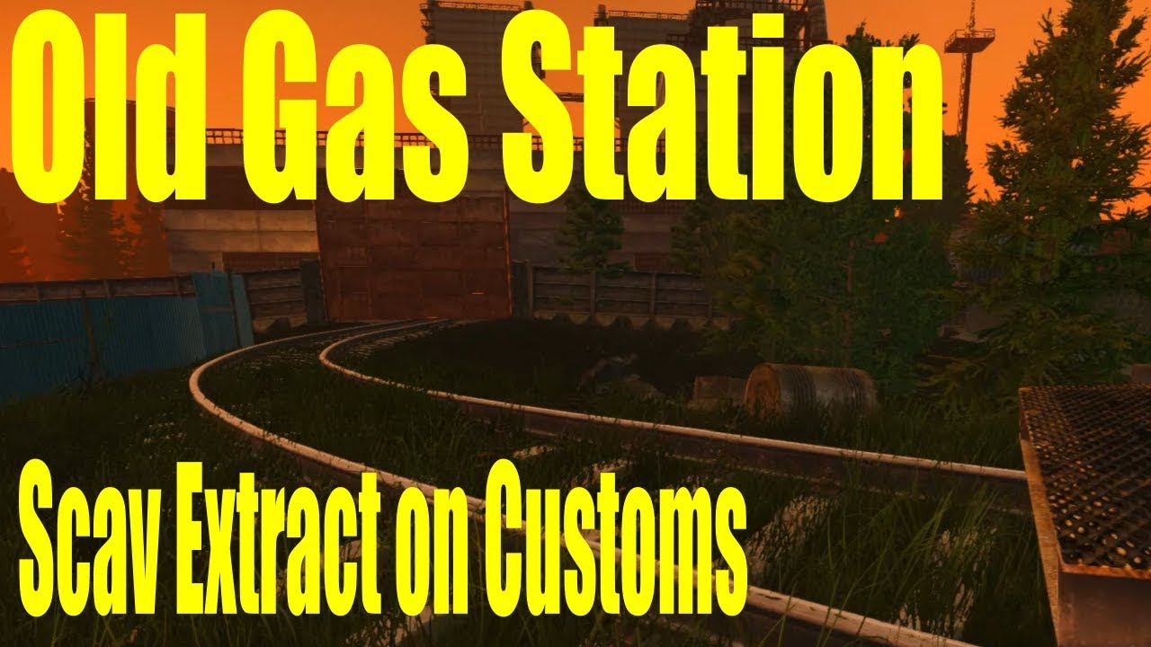 Escape From Tarkov Old Gas Station Extract Scav Customs Youtube