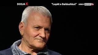 DOSJA K - LOPET E BALDUSHKUT