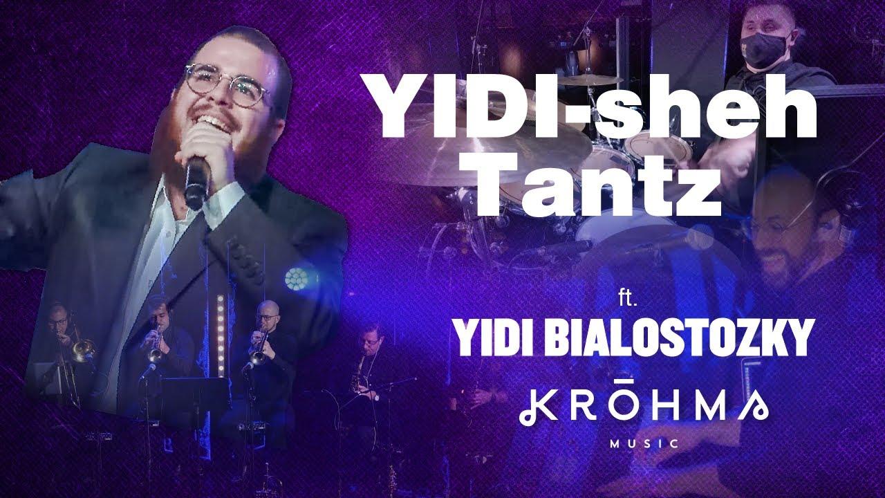 YIDI-sheh-Tantz….ft. Yidi Bialostozky | יודי ביאלוסטוצקי
