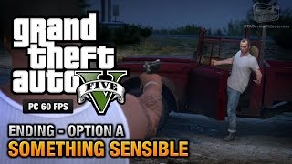 GTA 5 PC - Ending A / Final Mission #1 - Something Sensible (Kill Trevor)