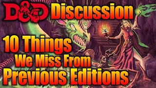 10 Things We Miss Previous Editions of Dungeons and Dragons| D&D Discussions