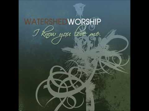 03 Watershed Worship Your Name