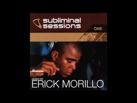 Subliminal Sessions One - Mixed by Erick Morillo 2001
