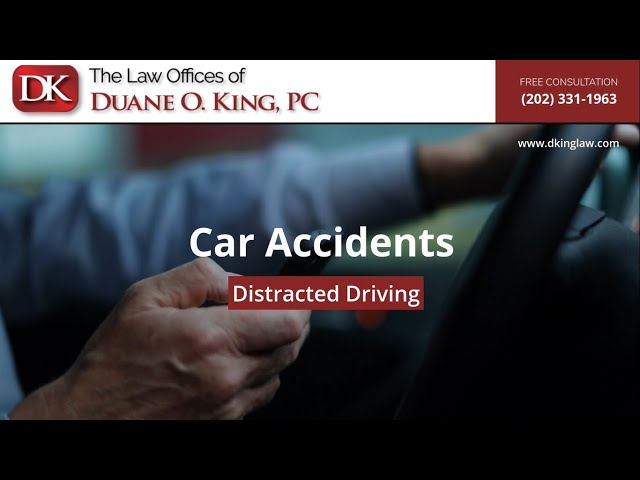 Distracted Driving | Washington DC Car Accident Lawyer Duane O. King