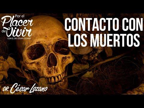 """""""Contacto con los muertos"""" Por el Placer de Vivir con el Dr. César Lozano"""