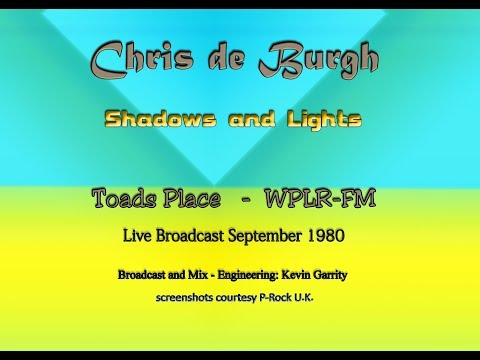 Shadows and Lights -  Chris de Burgh  WPLR/ Toads broadcast