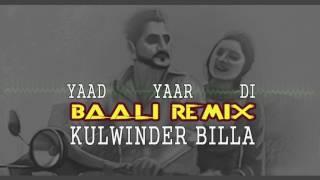 Yaad Yaar Di   Baali Remix   Kulwinder Billa   Latest Punjabi Song 2017