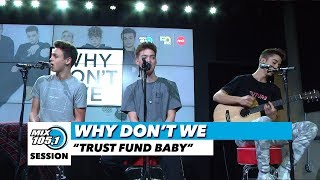 """Why Don't We """"Trust Fund Baby"""" 
