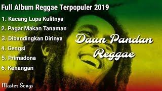 Full Album Reggae Terpopuler 2019   Daun Pandan Reggae