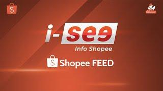 Shopee FEED | I SEE (Info Shopee)
