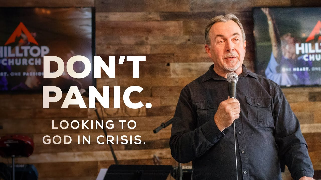 Don't Panic. Looking to God in Crisis