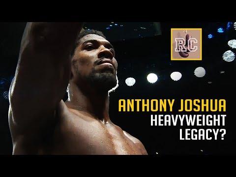 Anthony Joshua - Heavyweight Legacy?