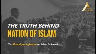 Ahmadiyya Influence on Islam in America - Nation of Islam