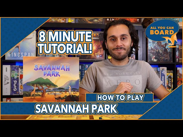 Savannah Park | QUICK & DETAILED Tutorial | Learn to Play in 8 MINUTES!
