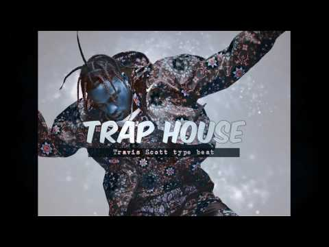 [FREE] Travis Scott Type Beat 2017 - Trap house (Prod. Symphony Beatz)