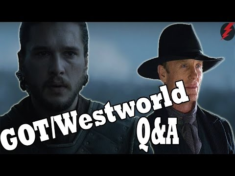 Game of Thrones Season 7 and Westworld Theories (Q&A)
