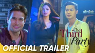 Official Trailer | 'The Third Party' | Sam Milby, Zanjoe Marudo, and Angel Locsin