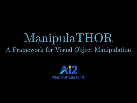 ManipulaTHOR: A Framework for Visual Object Manipulation