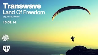 Transwave - Land of Freedom (Liquid Soul rmx)