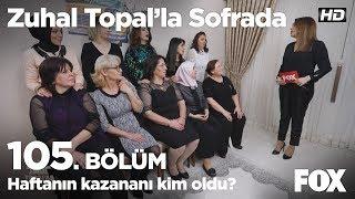 Haftanın kazananı kim oldu? Zuhal Topal'la Sofrada 105. Bölüm