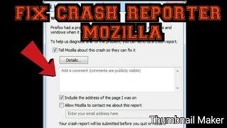 perbaiki Crash Reporter browser Mozilla  di jamin Ampuh 100