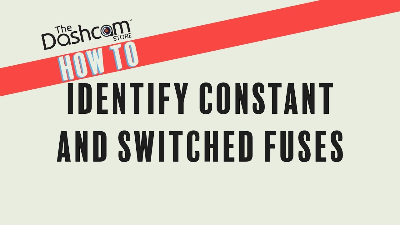 02 How To Identify Constant And Switched Fuses Diy Dashcam Fiat Scudo Fuse Box Installation By The Store