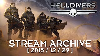 Helldivers - Gameplay Stream 1 - PC