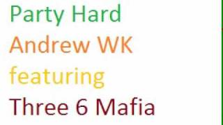 Andrew WK - Party Hard featuring Three 6 Mafia * C-Minn