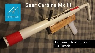 Sear Carbine Homemade Nerf Blaster Full Tutorial!