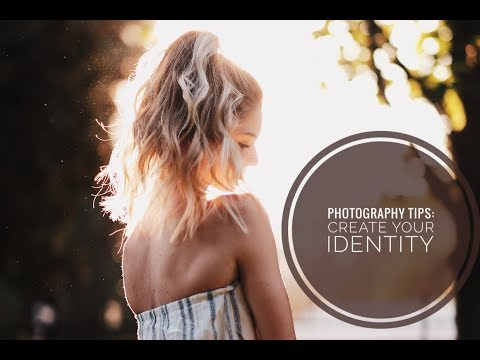 Photography tips: Create Your Identity